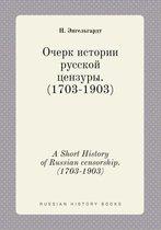 A Short History of Russian Censorship. (1703-1903)