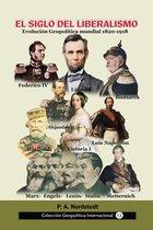 El siglo del liberalismo Evolucion geopolítica mundial (1820-1918)