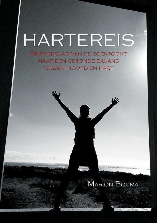 Hartereis - reisverslag van de zoektocht naar een gezonde balans tussen hoofd en hart - Marion Bouma |