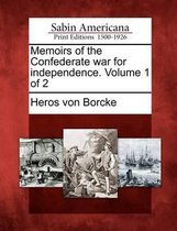 Memoirs of the Confederate War for Independence. Volume 1 of 2