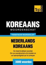 Thematische woordenschat Nederlands-Koreaans - 3000 woorden