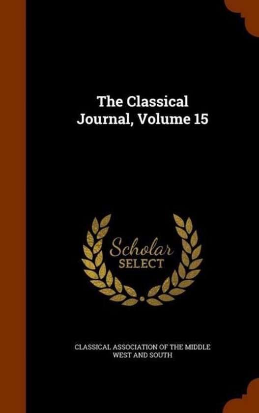 The Classical Journal, Volume 15