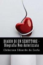 Diario Di Un Seduttore _ Biografia Non Autorizzata
