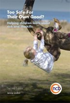 Too Safe For Their Own Good?, Second Edition