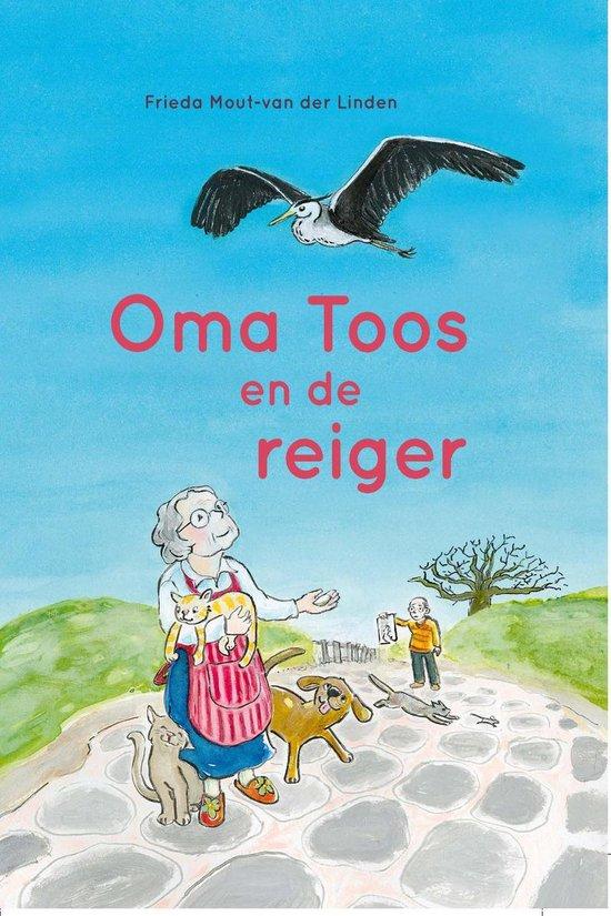 Oma Toos en de reiger - Frieda Mout van der Linden  