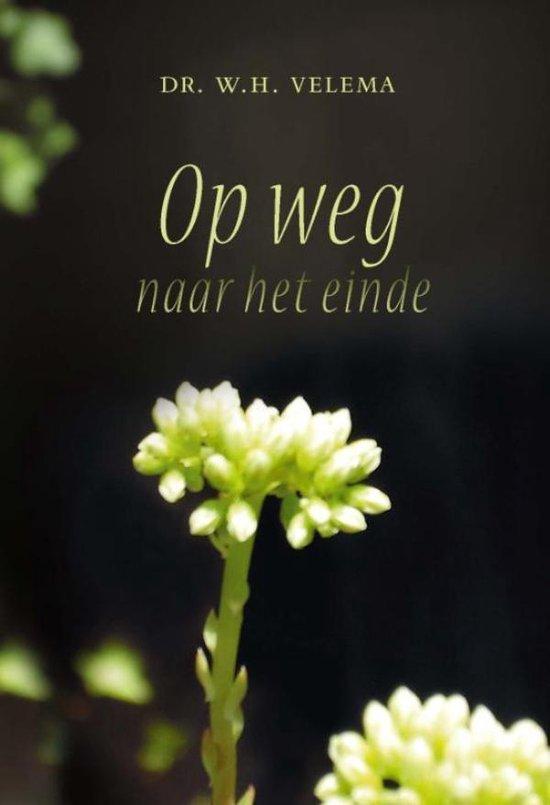 Op weg naar het einde - W.H Velema |