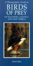 Photographic Guide to Birds of Prey of South, Central and East Africa