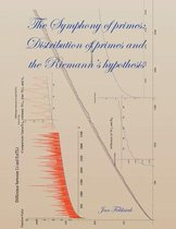 The Symphony of Primes, Distribution of Primes and Riemann's Hypothesis