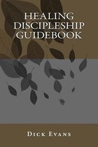 Healing Discipleship Guidebook