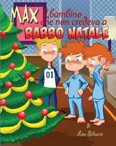 Max Il Bambino Che Non Credeva a Babbo Natale