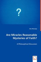 Boek cover Are Miracles Reasonable Mysteries of Faith van Alex Masangu