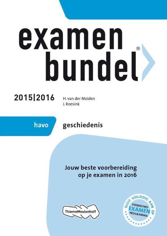 Examenbundel - Havo Geschiedenis 2015/2016 - H. van der Meiden  