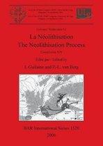 La Neolithisation / The Neolithisation Process