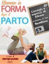Boek cover Mamme in forma dopo il parto! van Cristina Calvenzi
