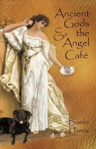 Ancient Gods and the Angel Caf