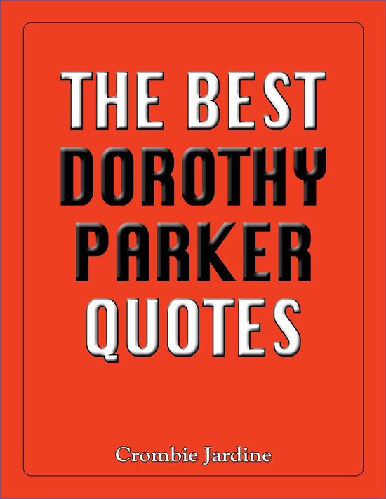 Best Dorothy Parker Quotes