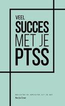 Veel succes met je PTSS