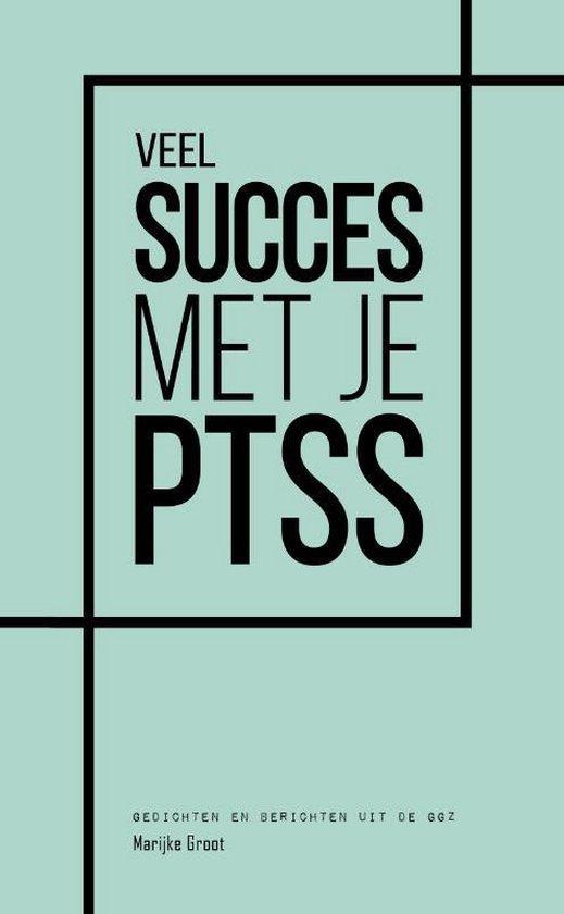 Veel succes met je PTSS - Marijke Groot |