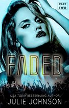 Faded: Part Two