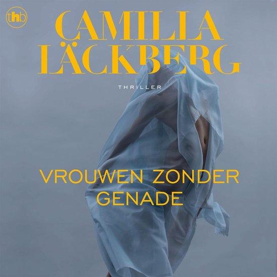 Vrouwen zonder genade - Camilla Läckberg |