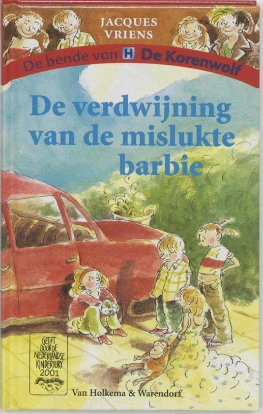 De bende van de Korenwolf 1 - De verdwijning van de mislukte barbie - Jacques Vriens |