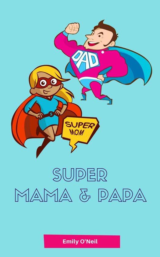 Super Mama & Papa - Emily O'Neil pdf epub