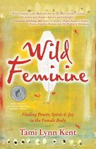 Boek cover Wild Feminine van Tami Lynn Kent