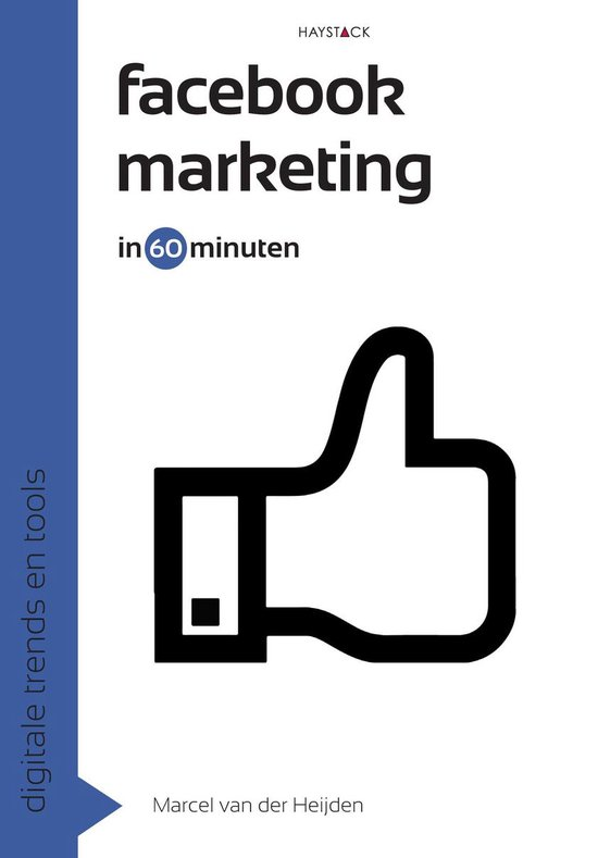 Boek cover Digitale trends en tools in 60 minuten 10 -   Facebookmarketing in 60 minuten van Marcel van der Heijden