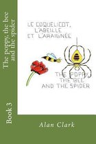 The Poppy, the Bee and the Spider