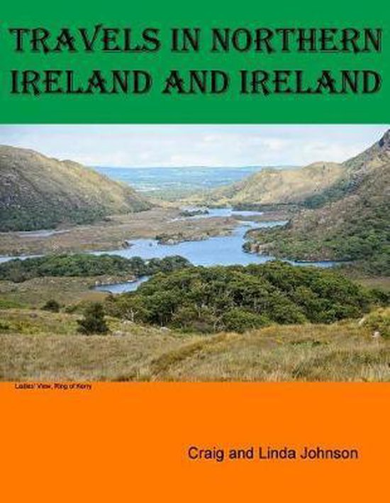 Travels in Northern Ireland and Ireland