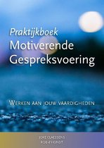 Praktijkboek Motiverende Gespreksvoering