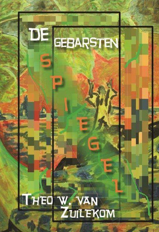 De gebarsten spiegel - Theo W. van Zuilekom  