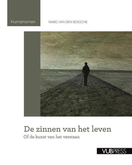 Humanismen 0 - De zinnen van het leven - Marc van den Bossche |