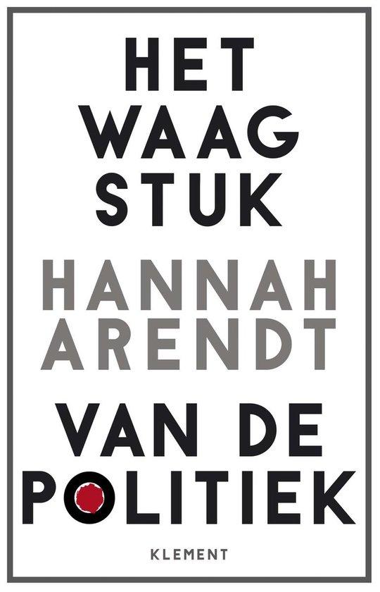 Boek cover Het waagstuk van de politiek van Hannah Arendt (Paperback)