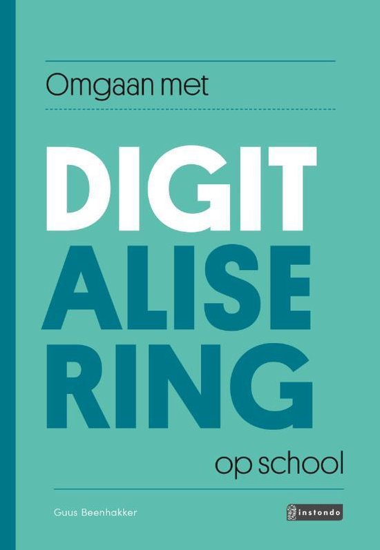 Omgaan met - Omgaan met digitalisering op school - Guus Beenhakker |