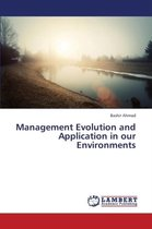 Management Evolution and Application in Our Environments