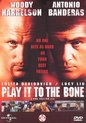 Play It To The Bone (D)