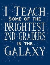 I Teach Some Of The Brightest Second Graders In The Galaxy