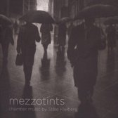 Mezzotints: Chamber Music by Stale Kleiberg
