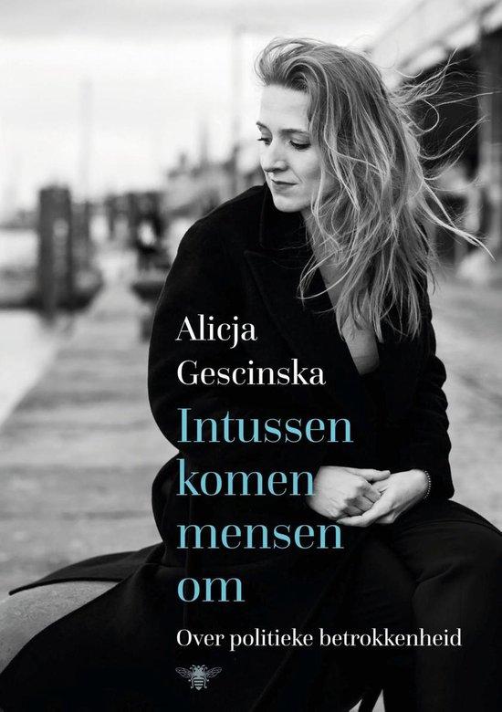 Intussen komen mensen om - Alicja Gescinska | Fthsonline.com