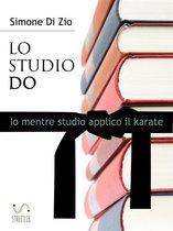 LO STUDIO DO. Io mentre studio applico il karate