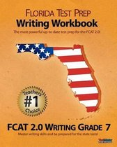 Florida Test Prep Writing Workbook Fcat 2.0 Writing Grade 7
