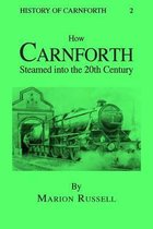 How Carnforth Steamed into the 20th Century