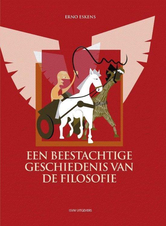 Beestachtige geschiedenis van de filosofie - Erno Eskens |