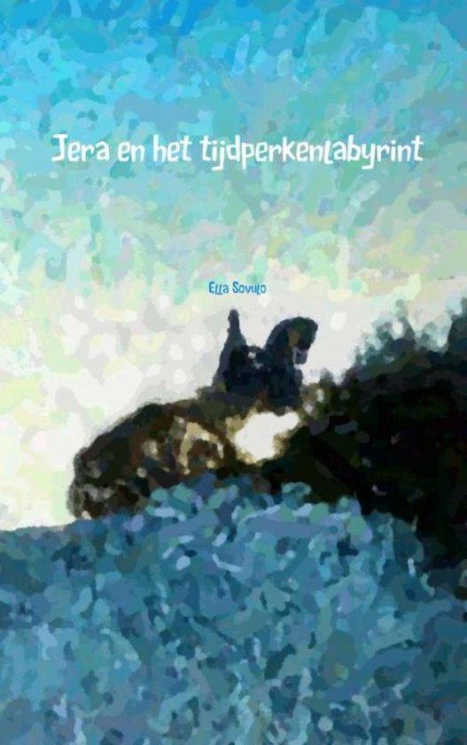 Jera en het tijdperkenlabyrint - Ella Sovulo  