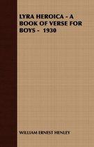 Lyra Heroica - A Book of Verse for Boys - 1930