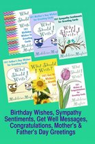 Birthday Wishes, Sympathy Sentiments, Get Well Messages, Congratulations, Mother's and Father's Day Greetings