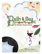 Bully & Bug