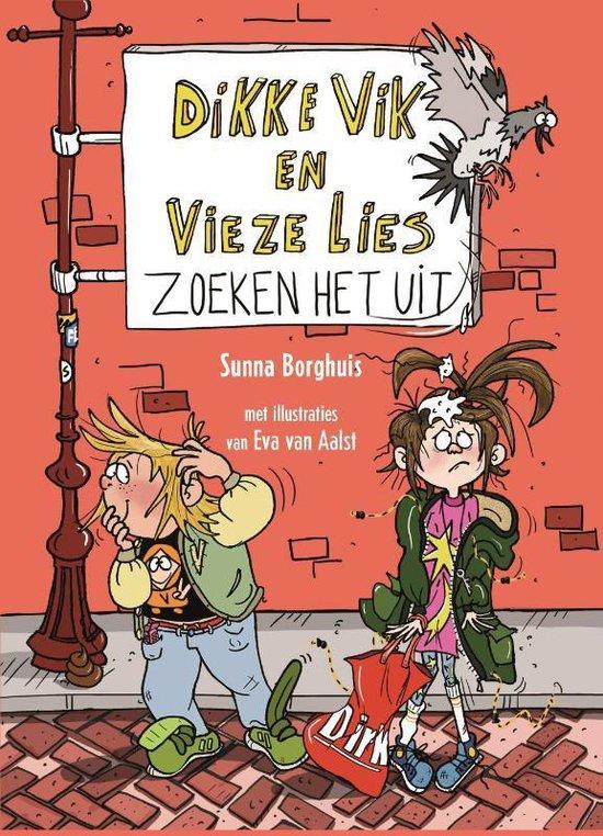 Dikke Vik en Vieze Lies zoeken het uit - Sunna Borghuis  