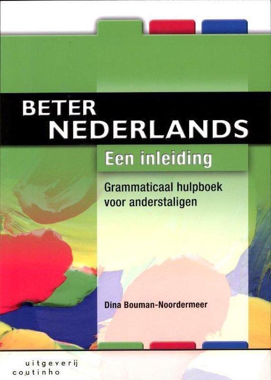 Beter Nederlands Een inleiding - Dina Bouman - Noordermeer   Fthsonline.com